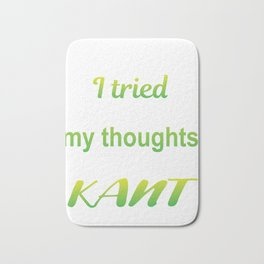 Thoughts Simple Kant Funny Philosophy Gift Bath Mat