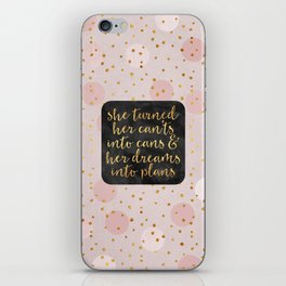She turned her can'ts into cans iPhone Skin