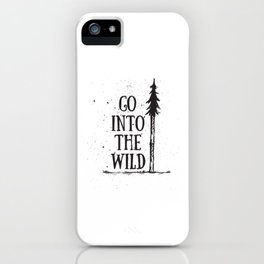 Go Into The Wild iPhone Case
