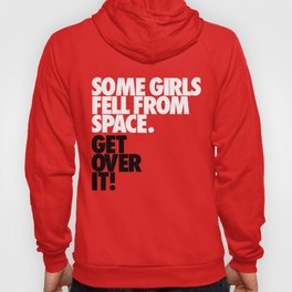 Some Girls Fell From Space Hoody
