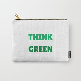 THINK GREEN Carry-All Pouch