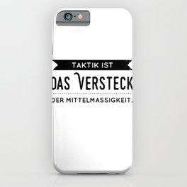 Tactics Funny Sayings iPhone Case