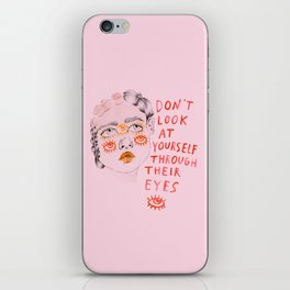 Don't look at yourself through their eyes iPhone Skin
