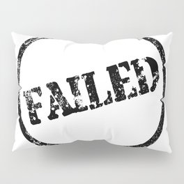 Failed Stamp Pillow Sham
