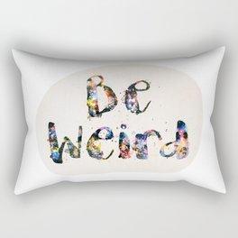 Be Weird Rectangular Pillow