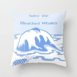 Save the Bleached Whales Throw Pillow