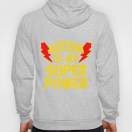 Autism is My Super Power - Autism World Awareness Day Hoody