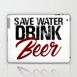 Save Water Drink Beer Funny Drunk Alcoholic Fun Meme c Laptop & iPad Skin