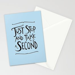 Just Stop and take a second Stationery Cards
