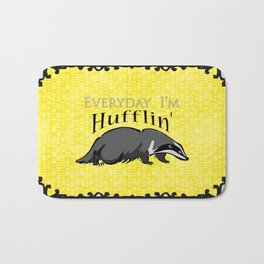 Every Day I'm Hufflin' Bath Mat