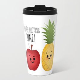 You're Looking Pine! Apple & Pineapple Couple Travel Mug