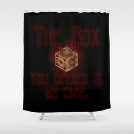 Hellraiser The Box You Opened It Shower Curtain