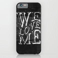 WE LOVE ME Slim Case iPhone 6s