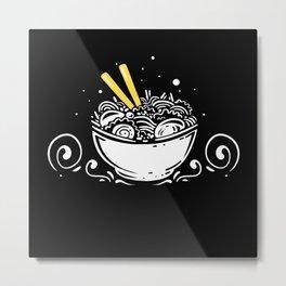 Ramen Noodles Should Fire My Genius Design Metal Print