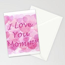 I love you mommy 2 Stationery Cards