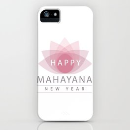 Mahayana- One of the branches of Buddhism- Buddhist New year wishes with pink sacred lotus iPhone Case