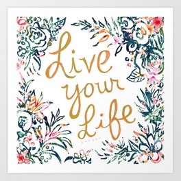 LIVE YOUR LIFE Floral Quote Art Print