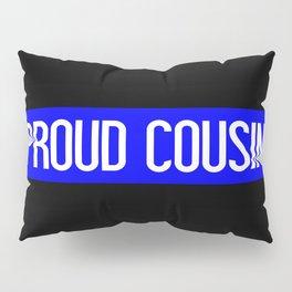 Police: Proud Cousin (Thin Blue Line) Pillow Sham