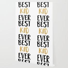 BEST KID EVER children quote Wallpaper