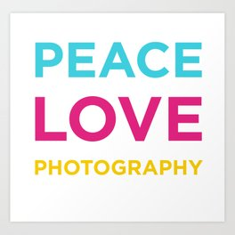 PEACE LOVE PHOTOGRAPHY Art Print