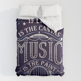 If Life Is The Canvas Music Is The Paint Comforters