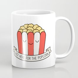 Just Here For The Popcorn Coffee Mug