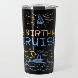 CRUISES: My Birthday Cruise Travel Mug