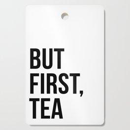 But first, tea Cutting Board