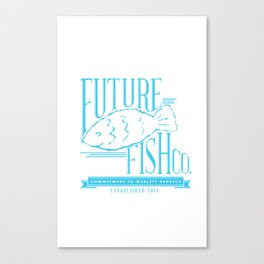 FUTURE FISH CO. Canvas Print
