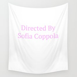 Directed by Sofia Coppola Wall Tapestry