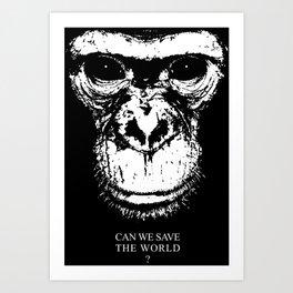 chimpanzee monkey can we save the world Art Print