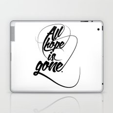 All hope is gone. Laptop & iPad Skin