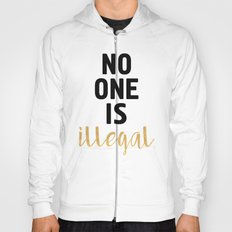 NO ONE IS ILLEGAL Hoody