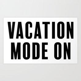 Vacation Mode On Art Print