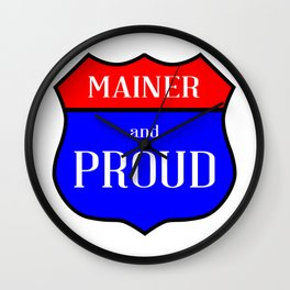 Mainer And Proud Wall Clock