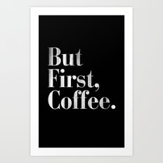 But First, Coffee Vintage Typography Print Art Print