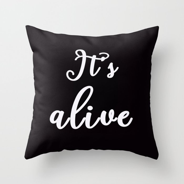 It's alive Throw Pillow