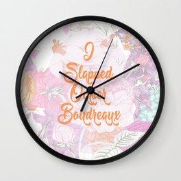 I Slapped Ouiser Boudreaux Steel Magnolias Wall Clock