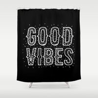 good vibes Shower Curtains featuring Good Vibes by Word Quirk