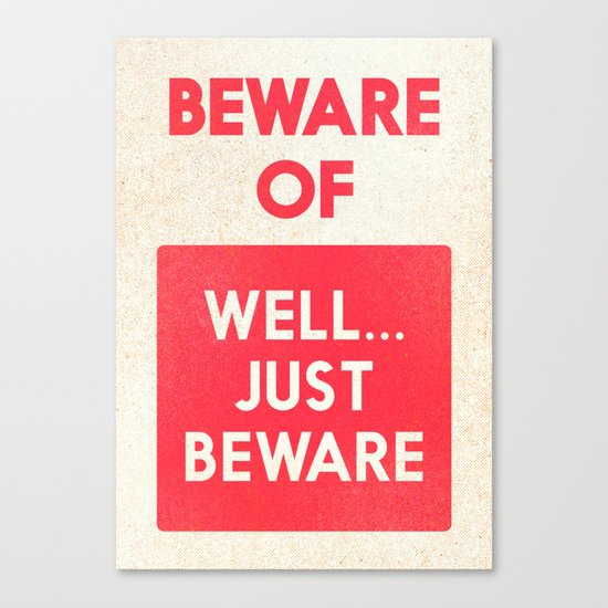 Beware Of Well Just Beware Safety Hazard Gift Ideas Dog Man Cave Warning Signal Vintage Sign Canvas Print By Stefanoreves Society6