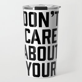Facts Don't Care About Your Feelings Travel Mug