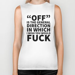 Off is the General Direction in Which I Wish You Would Fuck Biker Tank