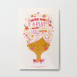 Work hard and Play Metal Print