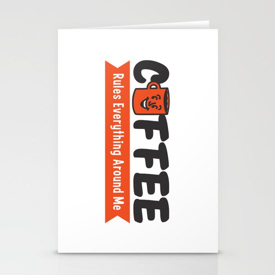 Coffee Rules Everything Around Me Stationery Cards
