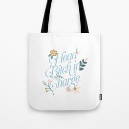 Head Bitch in Charge Tote Bag