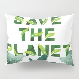 Save the Planet Pillow Sham