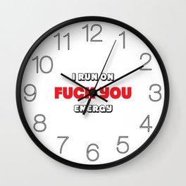 I Run on F**k You Energy Wall Clock