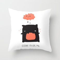 RAIN OVER ME Throw Pillow