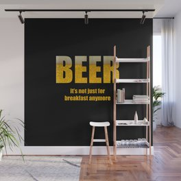 Beer - It's Not Just For Breakfast Wall Mural