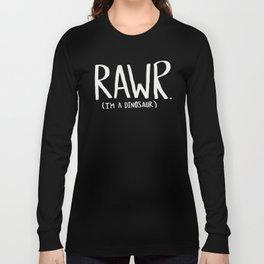 Rawr. I'm a Dinosaur. Turquoise. Long Sleeve T-shirt
